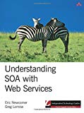 Understanding SOA with Web Services (Independent Technology Guides)