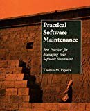 Practical Software Maintenance : Best Practices for Managing Your Software Investment